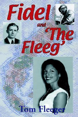 Fidel and the Fleeg Tom Fleeger