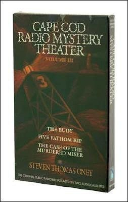 Cape Cod Radio Mystery Theater Vol. III Steven Thomas Oney