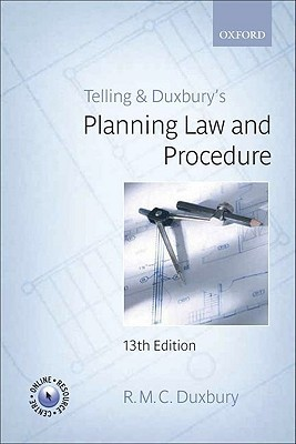 Telling And Duxburys Planning Law And Procedure  by  R. M. C. Duxbury