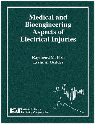Medical And Bioengineering Aspects Of Electrical Injuries  by  Raymond M. Fish
