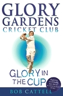 Glory in the Cup: Glory Gardens, #1 Bob Cattell