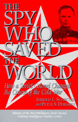 Spy Who Saved the World  by  Jerrold L. Schecter