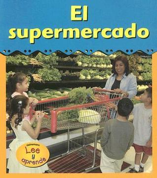 El Supermercado = Grocery Store  by  Angela Leeper