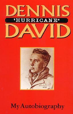 Dennis Hurricane David: My Autobiography Dennis David
