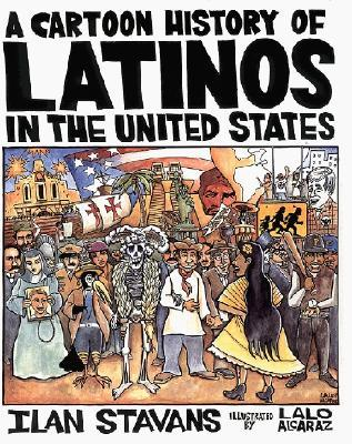 Cartoon History Of Latinos In The United States Ilan Stavans