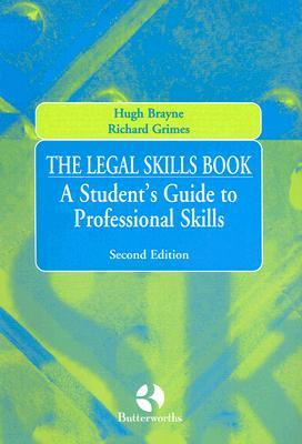 The Legal Skills Book: A Students Guide To Professional Skills Hugh Brayne