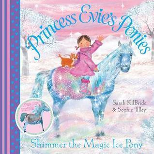 Shimmer the Magic Ice Pony Sarah KilBride