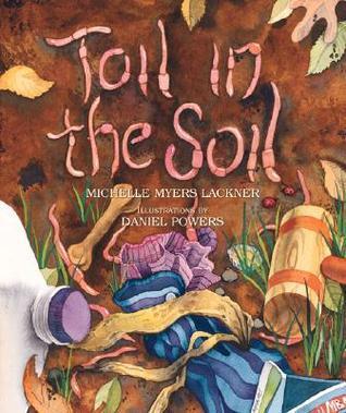 Toil in the Soil Michelle Myers Lackner
