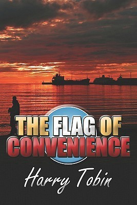 The Flag of Convenience Harry Tobin