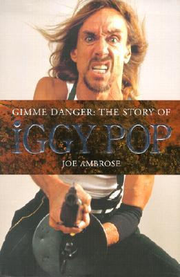 Iggy Pop: The Biography Joe Ambrose