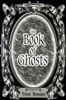 The Book of Ghosts Trent Brandon