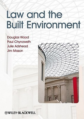 Law and the Built Environment Douglas Wood