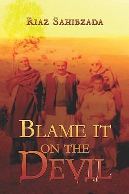 Blame It on the Devil Riaz Sahibzada