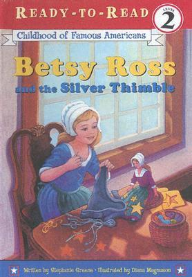 Betsy Ross and the Silver Thimble Stephanie Greene