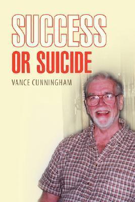 Success or Suicide Vance Cunningham