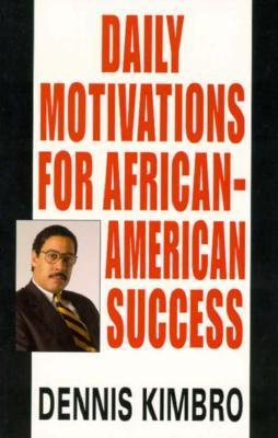 Daily Motivations for African-American Success Dennis Kimbro