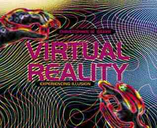 Virtual Reality: Experiencing Illusion Christopher W. Baker