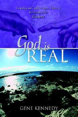 God Is Real Gene W. Kennedy
