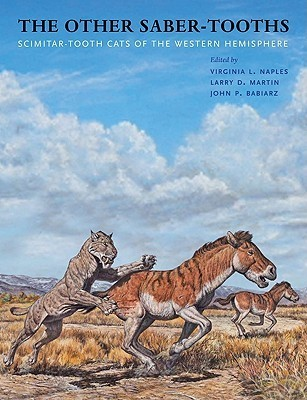 The Other Saber-tooths: Scimitar-tooth Cats of the Western Hemisphere Virginia L. Naples