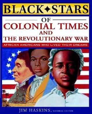 Black Stars Of Colonial And Revolutionary Times James Haskins