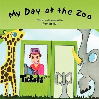 My Day at the Zoo  by  Pamela Reilly