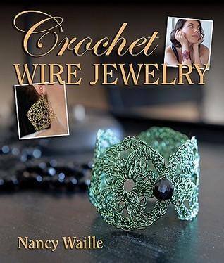 Crochet Wire Jewelry  by  Nancy Waille