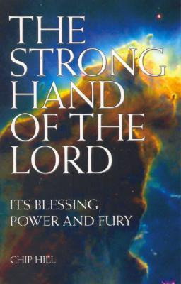 Strong Hand of the Lord  by  Chip Hill
