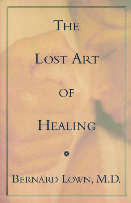Lost Art Healing CL  by  Bernard Lown