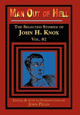 Man Out of Hell John H. Knox