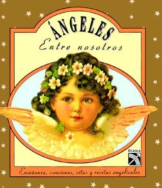 Angeles Entre Nosotros = Angels in Our Midst  by  Peter Pauper Press
