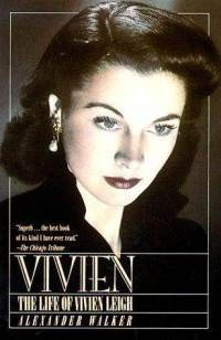 Vivien:  the Life of Vivien Leigh  by  Alexander  Walker