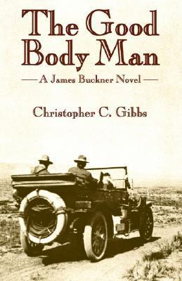 The Good Body Man  by  Christopher C. Gibbs