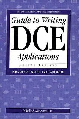 Guide to Writing DCE Applications  by  John  Shirley