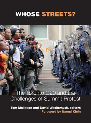 Whose Streets?: The Toronto G20 and the Challenges of Summit Protest  by  David Wachsmuth