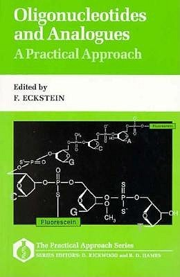 Oligonucleotides and Analogues: A Practical Approach Fritz Eckstein