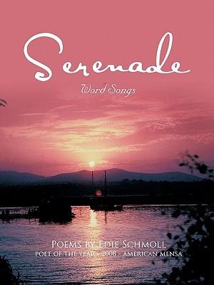 Serenade: Word Songs  by  Edie Schmoll