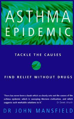 Asthma Epidemic  by  John Mansfield
