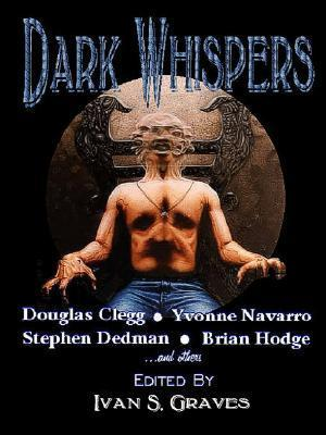 Dark Whispers An Anthology In Terror  by  Ivan S. Graves