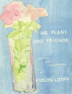 Ms. Plant and Friends Evelyn Lotfy