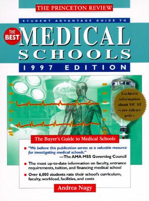PR Student Advantage Guide to the Best Medical Schools, 1997 ed: The Buyers Guide to Medical Schools  by  John Katzman