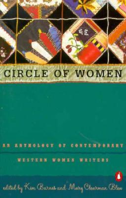 Circle of Women: An Anthology of Contemporary Western Women Writers Kim Barnes