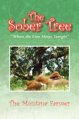 The Sober Tree  by  The Montana Farmer