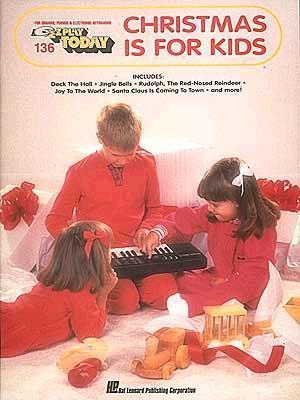 Christmas Is for Kids: E-Z Play Today Volume 136 Alex De Grassi