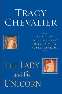 Lady And The Unicorn Tracy Chevalier