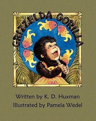 Grizzelda Gorilla  by  K.D. Huxman