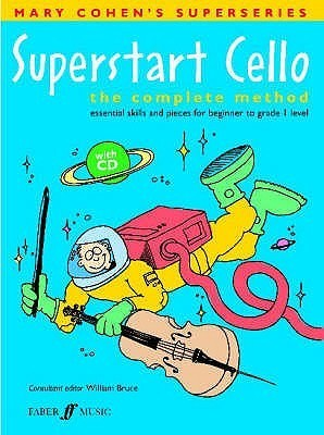 Superstart Cello: A Complete Method For Beginner Cellists  by  Mary Cohen