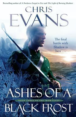 Ashes of a Black Frost (Iron Elves, #3)  by  Chris    Evans