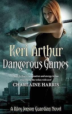 Dangerous Games (Riley Jenson Guardian #4) Keri Arthur
