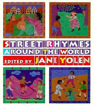 Street Rhymes Around the World Jane Yolen