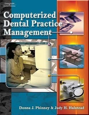 Computerized Dental Practice Management Donna J. Phinney